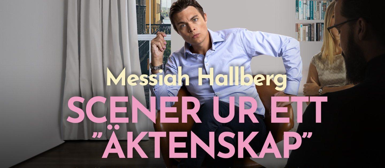 Messiah Hallberg - Scener ur ett äktenskap