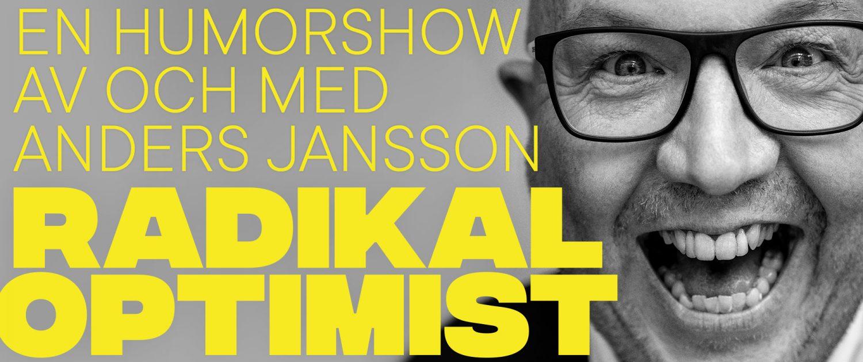 Radikal Optimist - en humorshow av och med Anders Jansson