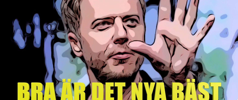 Bra är det nya bäst - Olof Röhlander