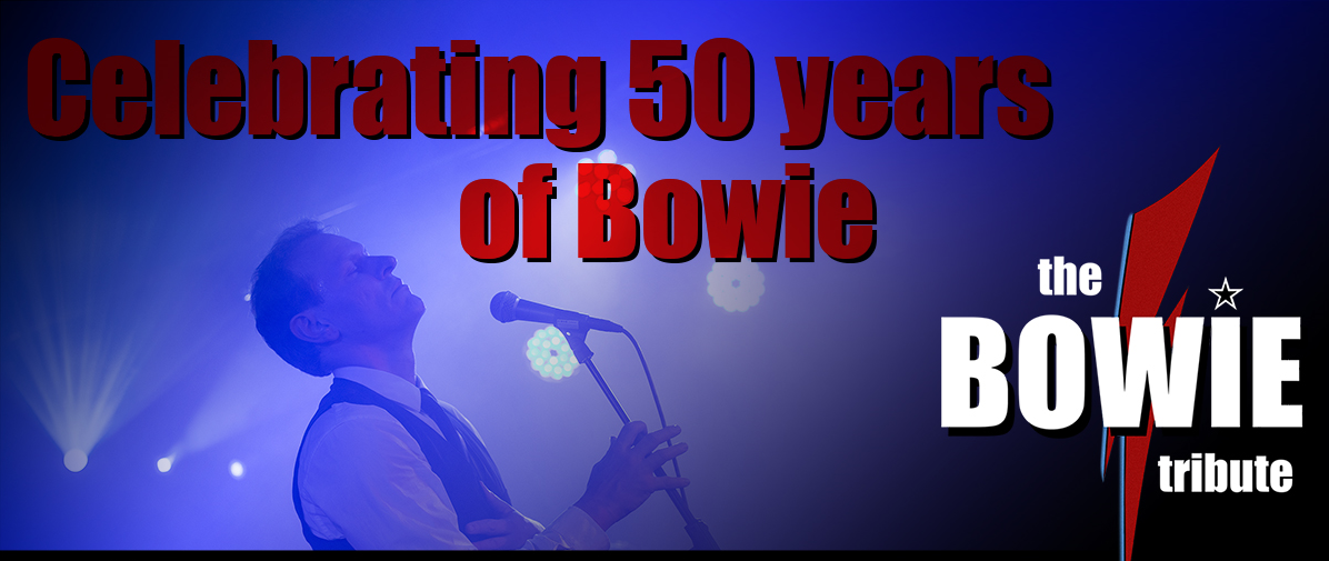 the BOWIE tribute - Celebrating 50 years of Bowie